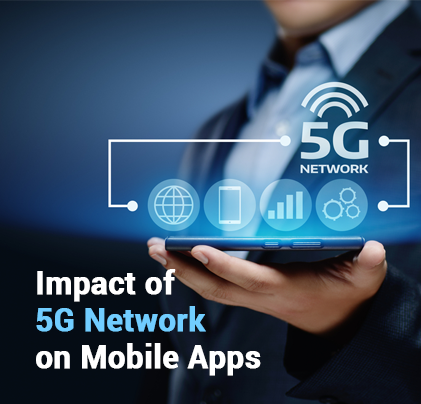 Impact of 5G Network on Mobile Apps