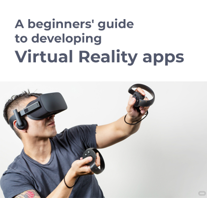 A beginners' guide to developing virtual reality apps