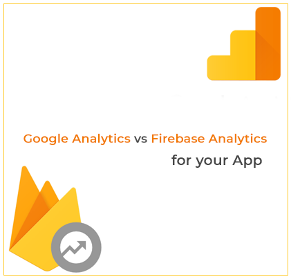 Google Analytics vs Firebase Analytics for your App