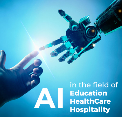 AI in the field of Education / HealthCare / Hospitality