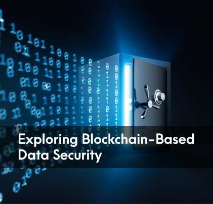 Exploring Blockchain-Based Data Security