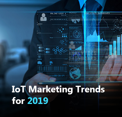 IoT Marketing Trends for 2019