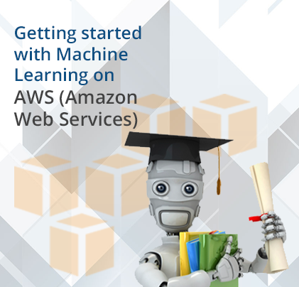 Getting started with Machine Learning on AWS (Amazon Web Services)