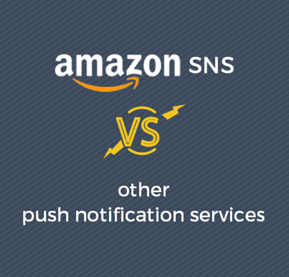Amazon SNS vs Other Push Notification Services